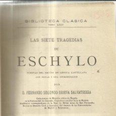 Libros antiguos: LAS SIETE TRAGEDIAS DE ESCHYLO. TRADUCIDO POR FERNANDO SEGUNDO BRIEVA SALVATIERRA. L.NAVARRO. 1880. Lote 40985666