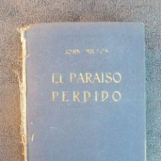 Libros antiguos: EL PARAISO PERDIDO. POR JOHN MILTON. LIBRERÍA BERGUA 1933.. Lote 41012007