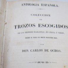 Libros antiguos: LIBRO ANTOLOGIA ESPAÑOLA COLECCION DE TROZOS ESCOGIDOS MADRID 1860 CARLOS DE OCHOA. Lote 41142698