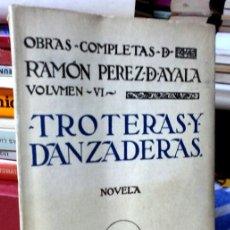 Libros antiguos: TROTERAS Y DANZADERAS - PEREZ DE AYALA, RAMÓN.- PUEYO - 1930 - . Lote 41582929