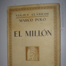 Libros antiguos: VIAJES CLASICOS. 1934. EL MILLON-MARCO POLO. Nº34. ESPASA-CALPE. MIDE: 19,3 X 13 CMS.. Lote 41712665