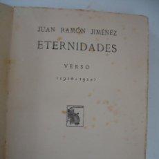 Libros antiguos: ANTIGUO LIBRO ETERNIDADES (1916-1917) - AUTOR JIMÉNEZ, JUAN RAMÓN,1 EDICION.1931 ED. RENACIMIENTO. Lote 120866630