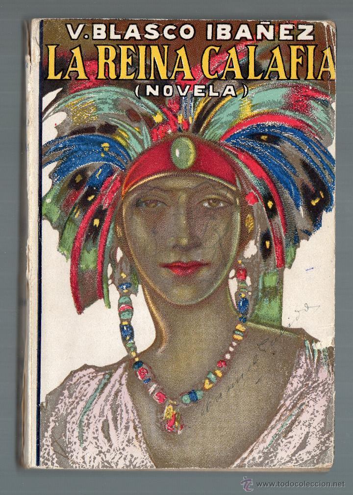 LA REINA CALAFIA. V. BLASCO IBÁÑEZ. AÑO 1923. 42.000 EJEMPLARES. (Libros antiguos (hasta 1936), raros y curiosos - Literatura - Narrativa - Clásicos)
