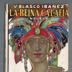 Libros antiguos: LA REINA CALAFIA. V. BLASCO IBÁÑEZ. AÑO 1923. 42.000 EJEMPLARES.. Lote 42332469