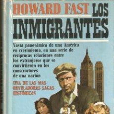 Libros antiguos: VENDO LIBRO (LOS INMIGRANTES). DE HOWARD FAST.. Lote 42369618