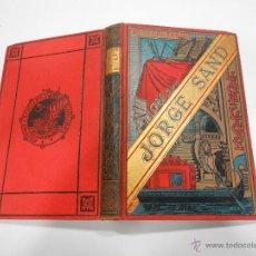 Libros antiguos: BIBLIOTECA ARTE Y LETRAS JORGE SAND LEONI LEONE ILUSTRACIONES J. CABRINETY BARCELONA 1888. Lote 42615170
