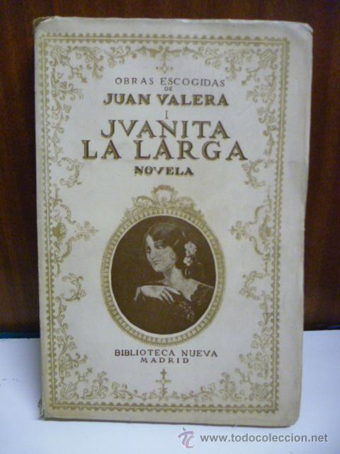 JVANITA LA LARGA, POR JUAN VALERA OBRAS ESCOGIDAS - 1934 (Libros antiguos (hasta 1936), raros y curiosos - Literatura - Narrativa - Clásicos)