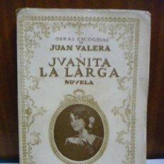 Libros antiguos: JVANITA LA LARGA, POR JUAN VALERA OBRAS ESCOGIDAS - 1934. Lote 42888267