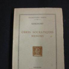 Libri antichi: ESCRIPTORS GRECS. XENOFONT. OBRES SOCRATIQUES MENORS. TEXT I TRADUCCIO.BERNAT METGE 1924.. Lote 43148412