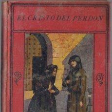 Libros antiguos: EL CRISTO DEL PERDÓN - 1925 - J GARCIA HERREROS - 5 LÁMINAS - TAPA DURA. Lote 43296691