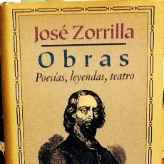 Libros antiguos: OBRAS.( POESÍAS, LEYENDAS, TEATRO.) JOSÉ ZORRILLA . EDICION E INTRODUCCION JULIAN MARIAS .. Lote 44160132