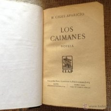 Libros antiguos: LOS CAIMANES MANUEL CIGES APARICIO 1ª EDICION. Lote 44224801