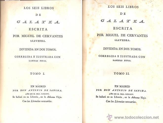 Libros antiguos: CERVANTES – LOS SEIS LIBROS DE GALATEA – Año 1784 - Foto 3 - 44777764