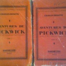 Libri antichi: CHARLES DICKENS - AVENTURES DE MONSIEUR PICKWICK -. Lote 44860114