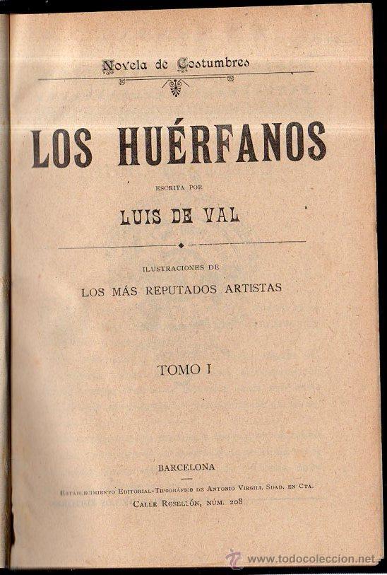 LOS HUERFANOS. LUIS DE VAL. TOMO I Y TOMO II. (Libros antiguos (hasta 1936), raros y curiosos - Literatura - Narrativa - Clásicos)