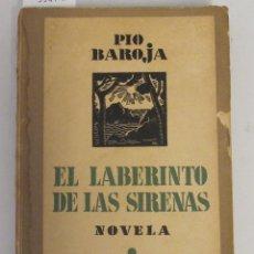 Libros antiguos: PIO BAROJA. EL LABERINTO DE LAS SIRENAS, 1931. Lote 126617999