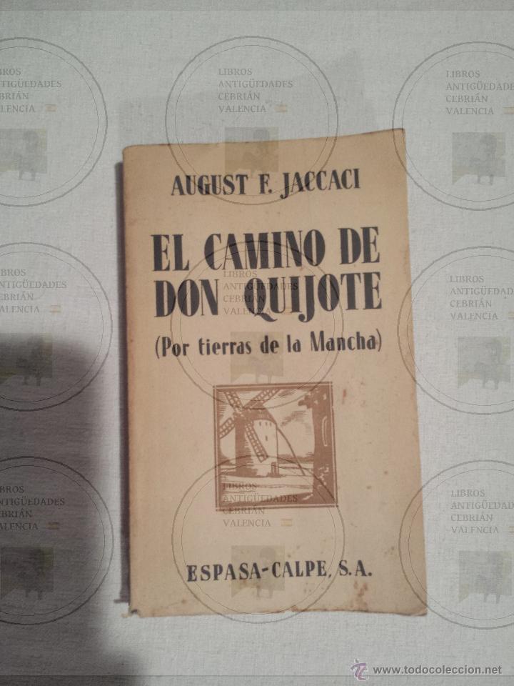 EL CAMINO DE DON QUIJOTE POR TIERRAS DE LA MANCHA-AUGUST F. JACCACI-AÑO 1915. (Libros antiguos (hasta 1936), raros y curiosos - Literatura - Narrativa - Clásicos)