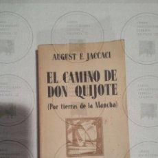 Libros antiguos: EL CAMINO DE DON QUIJOTE POR TIERRAS DE LA MANCHA-AUGUST F. JACCACI-AÑO 1915.. Lote 46023362