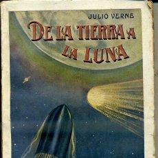 Libros antiguos: JULIO VERNE : DE LA TIERRA A LA LUNA (SOPENA, C. 1935). Lote 176213084