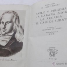 Libros antiguos: BERNARDIN DE SAINT-PIERRE: PABLO Y VIRGINIA. LA CABAÑA INDIA. LA ARCADIA. EL CAFE DE SURATE. AGUILAR. Lote 46288981