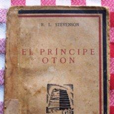 Libros antiguos: LIBRO AÑO 1929 EL PRINCIPE DE OTON DE RL STEVENSON. Lote 46453359