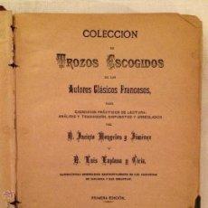 Libros antiguos: COLECCIÓN TROZOS ESCOGIDOS DE LOS AUTORES CLÁSICOS FRANCESES, 1889.. Lote 46517589