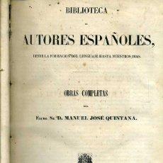 Libros antiguos: MANUEL JOSÉ QUINTANA : OBRAS COMPLETAS (BIBLIOTECA DE AUTORES ESPAÑOLES RIVADENEYRA, 1852). Lote 47125828