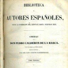 Libros antiguos: COMEDIAS DE CALDERÓN DE LA BARCA TOMO III (BIBLIOTECA DE AUTORES ESPAÑOLES RIVADENEYRA, 1849). Lote 47129570