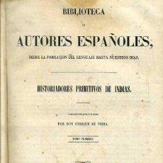 Libros antiguos: HISTORIADORES PRIMITIVOS DE INDIAS TOMO I (BIBLIOTECA DE AUTORES ESPAÑOLES RIVADENEYRA, 1852). Lote 47129707