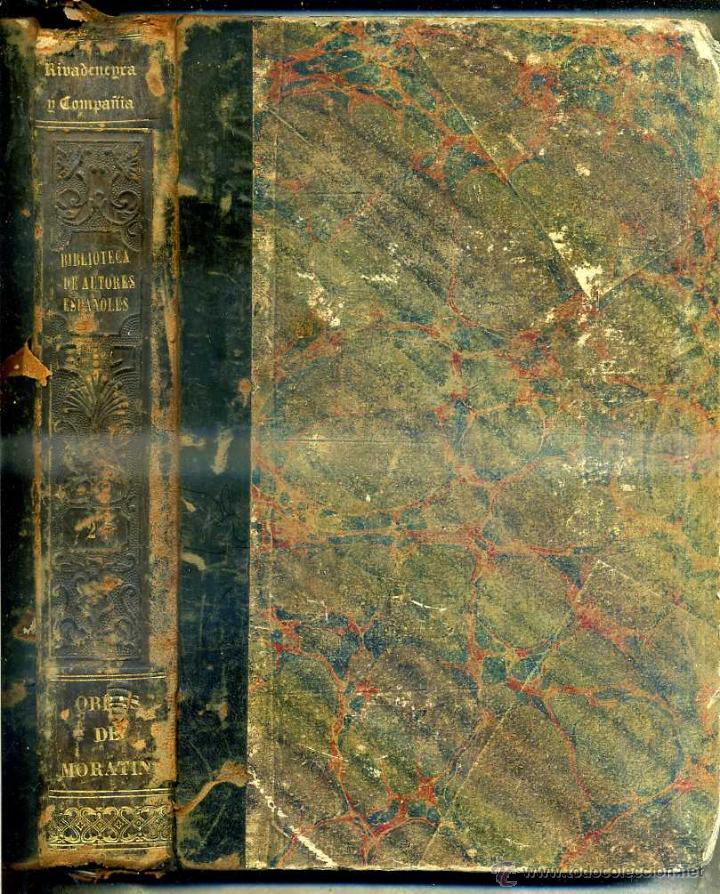 Libros antiguos: OBRAS DE NICOLAS Y LEANDRO FERNADEZ DE MORATIN (BIBLIOTECA DE AUTORES ESPAÑOLES RIVADENEYRA, 1846) - Foto 2 - 47129757