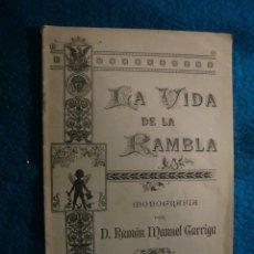 Livros antigos: RAMON MANUEL GARRIGA: - LA VIDA DE LA RAMBLA - (BARCELONA, 1894). Lote 47414716