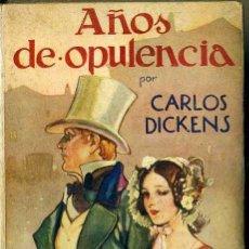 Libros antiguos: DICKENS : AÑOS DE OPULENCIA (JUVENTUD 1934) SEGUNDA PARTE DE LA PEQUEÑA DORRIT. Lote 47506697