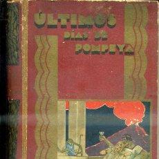 Libros antiguos: BULWER LYTTON : LOS ÚLTIMOS DÍAS DE POMPEYA (CALLEJA PERLA, C. 1920). Lote 47547838