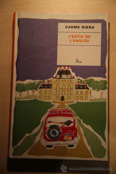 L'ESTIU DE L'ANGLÈS. CARME RIERA. PROA. CATALÁN. (Libros antiguos (hasta 1936), raros y curiosos - Literatura - Narrativa - Clásicos)