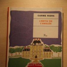 Libros antiguos: L'ESTIU DE L'ANGLÈS. CARME RIERA. PROA. CATALÁN.. Lote 47835202