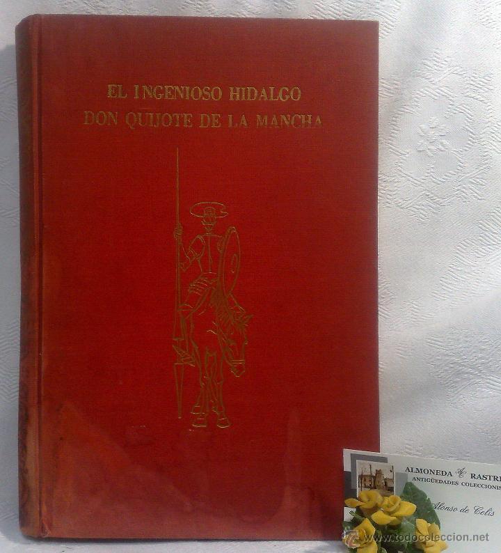 Libros antiguos: EL INGENIOSO HIDALGO DON QUIJOTE DE LA MANCHA.- MIGUEL DE CERVANTES SAAVEDRA. - Foto 2 - 48006076