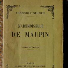 Libros antiguos: THÉOPHILE GAUTIER - MADEMOISELLE DE MAUPIN - EUGÉNE FASQUELLE, ÉDITEUR - 1922 - EN FRANCÉS. Lote 48024624