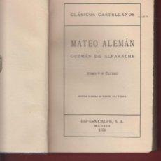 Libros antiguos: CLASICOS CASTELLANOS-GUZMAN DE AFARACHE-MATEO ALEMAN-TOMO V-ESPASA, CALPE-1936-MADRID-LL281. Lote 48274745