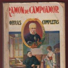 Libros antiguos: OBRAS COMPLETAS DE RAMON DE CAMPOAMOR-EDITOR RAMON SOPENA-ENTRE 1893 A 1897-BARCELONA-LL603. Lote 48295774