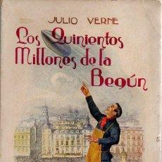 Libros antiguos: LOS 500 MILLONES DE LA BEGÚN. JULIO VERNE, SOPENA, 1ª EDICIÓN, 1935 (INTONSO). Lote 48542163
