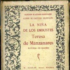 Libros antiguos: CASTILLO SOLORZANO : LA NIÑA DE LOS EMBUSTES TERESA DE MANZANARES (AGUILAR, 1929). Lote 48559568