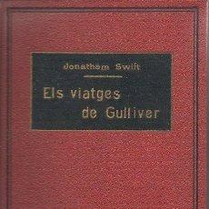 Libros antiguos: ELS VIATGES DE GULLIVER+ OTROS. J. SWIFT / J.C. ANDERSEN / O. GOLDSMITH [CAT]. Lote 48968419