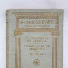 Libros antiguos: LIBRO OBRAS COMPLETAS. W. SHAKESPEARE - TOMO 4. EL MERCADER DE VENECIA / PENAS DE AMOR -ED. PROMETEO. Lote 49105200