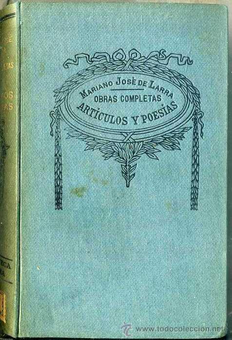 MARIANO JOSÉ DE LARRA : OBRAS COMPLETAS II - ARTÍCULOS Y POESÍAS (SOPENA, C. 1930) (Libros antiguos (hasta 1936), raros y curiosos - Literatura - Narrativa - Clásicos)