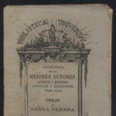 Libros antiguos: OBRAS DE STA. TERESA. BIBLIOTECA UNIVERSAL. COL. MEJORES AUTORES TOMO XXXI Nº 31. SANTA TERESA.. Lote 49417146