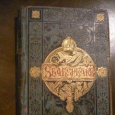Libros antiguos: SHAKSPEARE DRAMAS ED. ESPAÑOLA DE 1883, DESLUCIDA Y FATIGADA, CON GRABADOS. Lote 49498906
