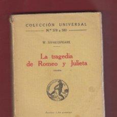 Libros antiguos: LA TRAGEDIA DE ROMEO Y JULIETA-W.SHAKESPEARE-1934-COLECCIÓN UNIVERSAL-233 PAG-LL564. Lote 49538702