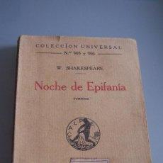 Libros antiguos: NOCHE DE EPIFANÍA. SHAKESPEARE. COLECCIÓN UNIVERSAL ESPASA CALPE. 1924.. Lote 49667894