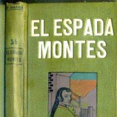 Libros antiguos: HARRIS : EL ESPADA MONTES (DOMENECH, 1910). Lote 50047070