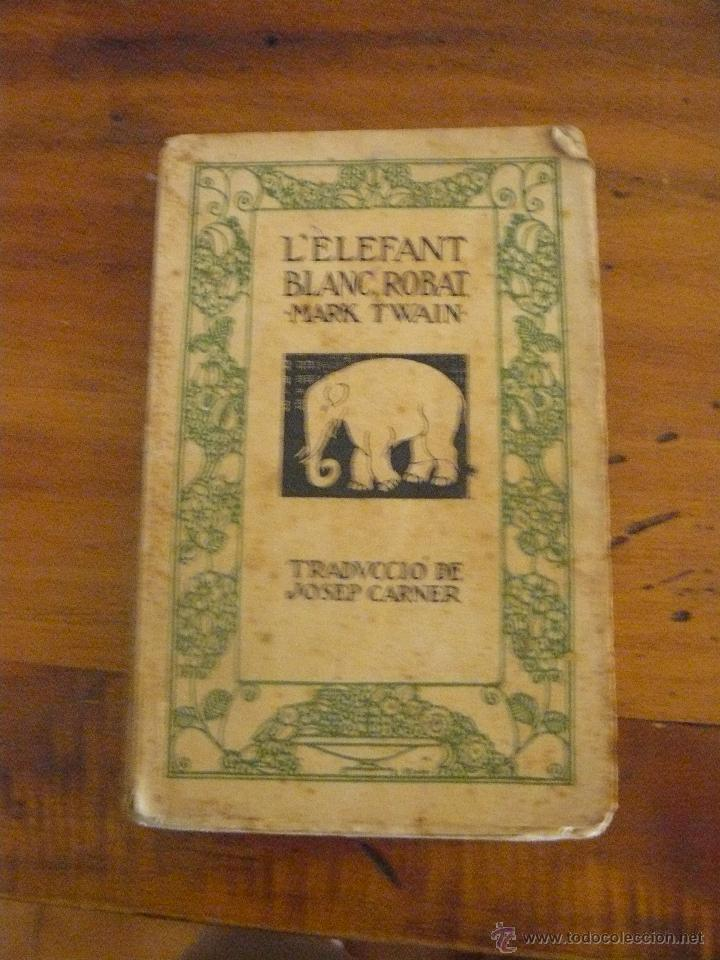 'L'ELEFANT BLANC, ROBAT' PER MARK TWAIN - TRADUCCIÓ DE JOSEP CARNER (Libros antiguos (hasta 1936), raros y curiosos - Literatura - Narrativa - Clásicos)